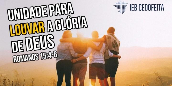Unidade para LOUVAR a glória de Deus | Culto IEBC