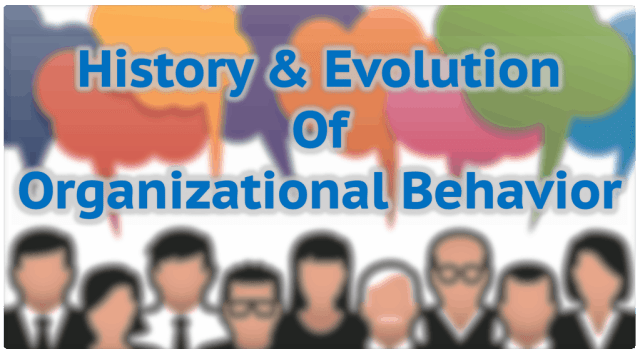 History and Evolution of Organisational Behavior Studies