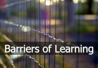 Learning Barriers and Overcoming Barriers to Learning