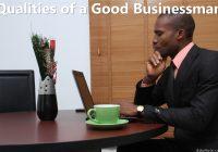 15 Qualities of a Good Businessman