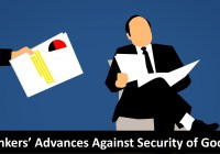 Bankers' Advances Against Security of Goods