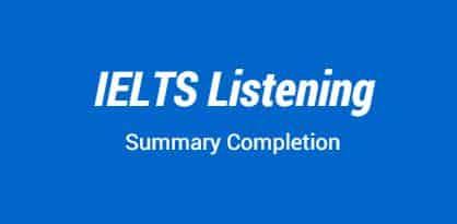 IELTS Listening Summary Completion