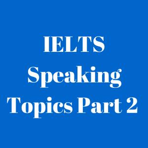 IELTS Speaking Topics (3)
