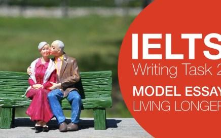 IELTS Model Essay Living Longer