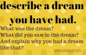 describe a dream you have had.
