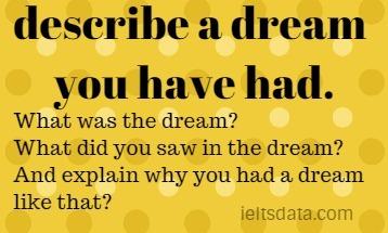 describe a dream you have had.