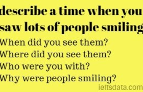 describe a time when you saw lots of people smiling.