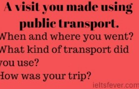 A visit you made using public transport.