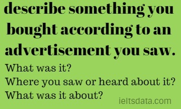 describe something you bought according to an advertisement you saw.