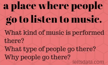 a place where people go to listen to music.