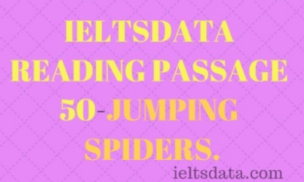 IELTSDATA READING PASSAGE 50-JUMPING SPIDERS.