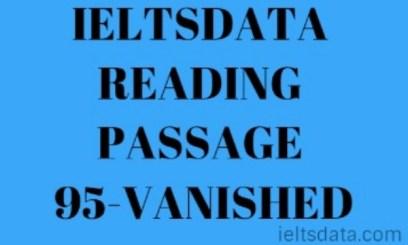 IELTSDATA READING PASSAGE 95-VANISHED