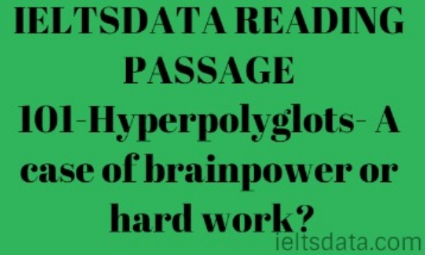 IELTSDATA READING PASSAGE 101-Hyperpolyglots- A case of brainpower or hard work?