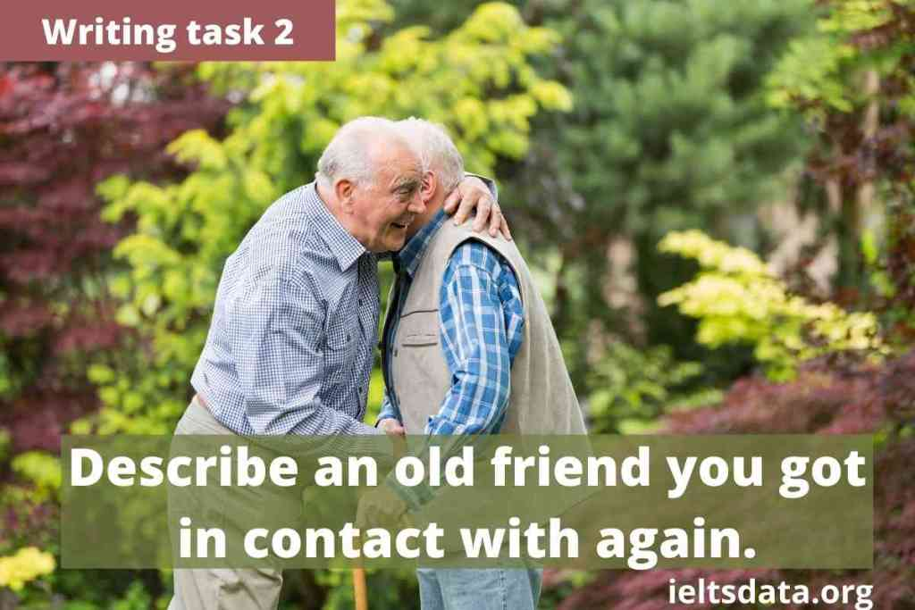 Describe an oldfriendyou got in contact with again.