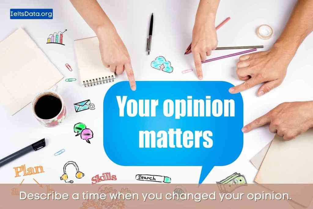 Describe a Time When You Changed Your Opinion