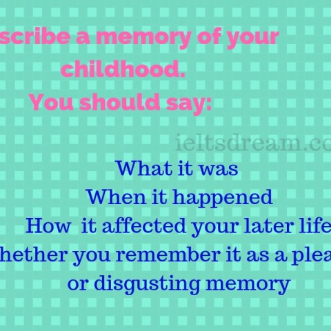 Describe a memory of your childhood.