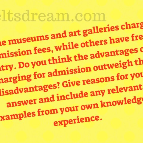 Some museums and art galleries charge admission fees, while others have