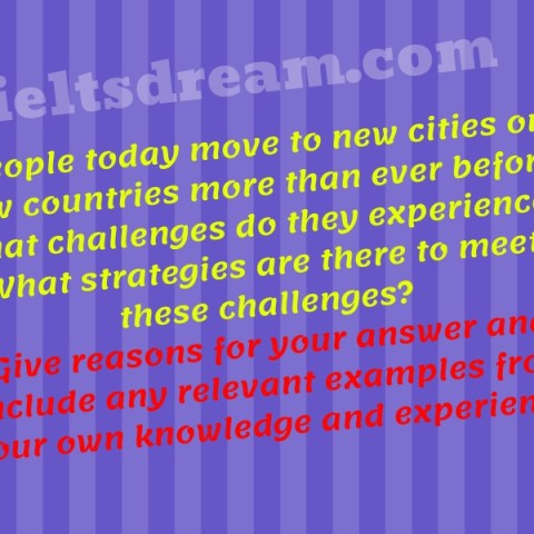 People today move to new cities or new countries more than ever before