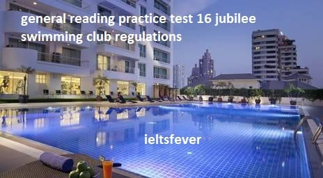 general reading practice test 16 jubilee swimming club regulations , airport information , Jackson Language School Summer/ 2001 ,BOARDING at Stanford Collage , MARS : Are We Close To Finding Life ?