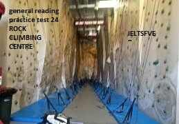 general reading practice test 24 ROCK CLIMBING CENTRE , Marketing advice for new businesses , working Time Regulations for mobile workers , A brief history of automata , Automata and the ancient Greeks