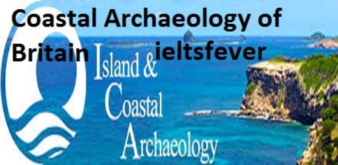 Academic reading practice test 37Going bananas , Travel Books ,Coastal Archaeology of Britain