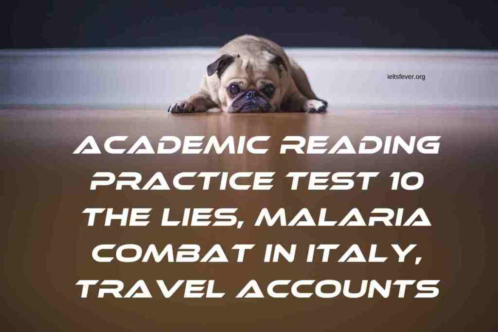 Academic Reading Practice Test 10 The Lies, Malaria Combat in Italy, Travel Accounts