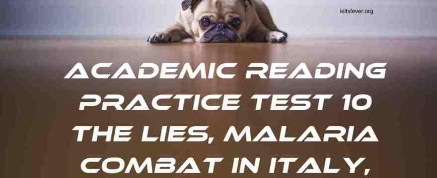Academic Reading Practice Test 10 The Lies, Malaria Combat in Italy, Travel Accounts