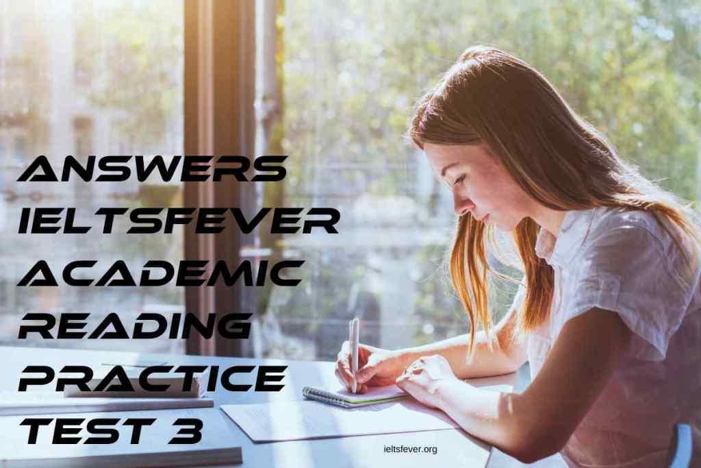 Ieltsfever academic reading practice test 3 answers
