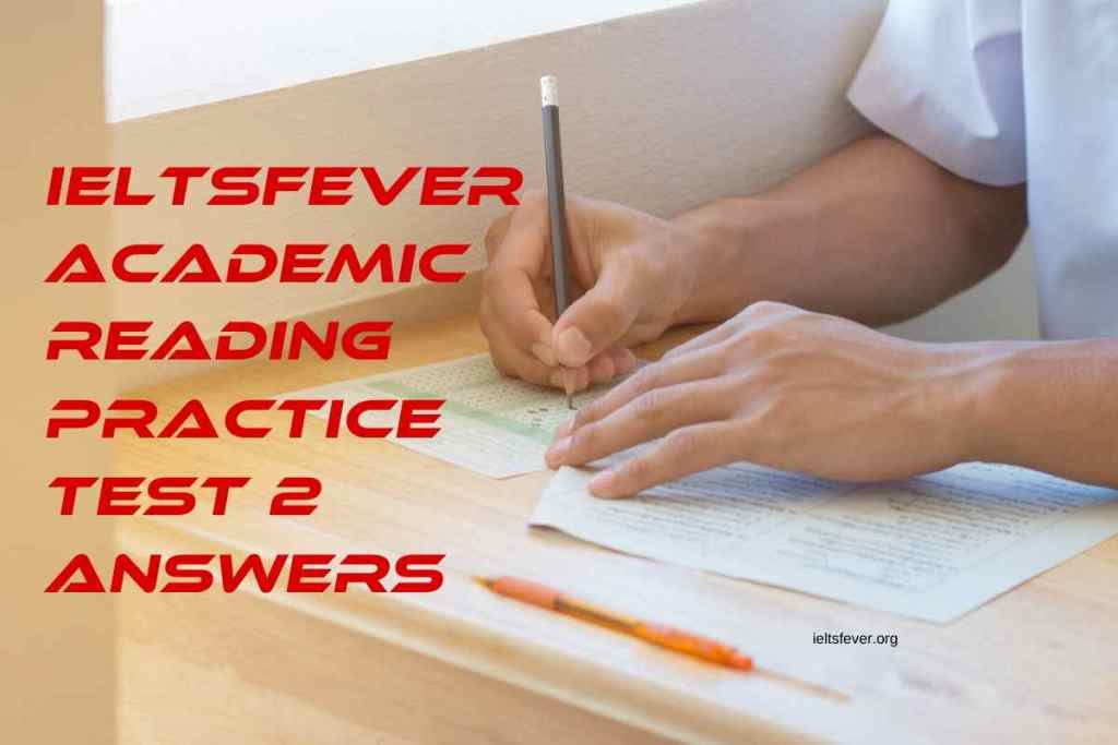 Ieltsfever academic reading practice test 2 answers