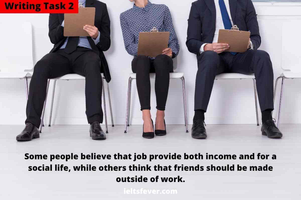 Some People Believe That Jobs Provide Both Income and for a Social Life