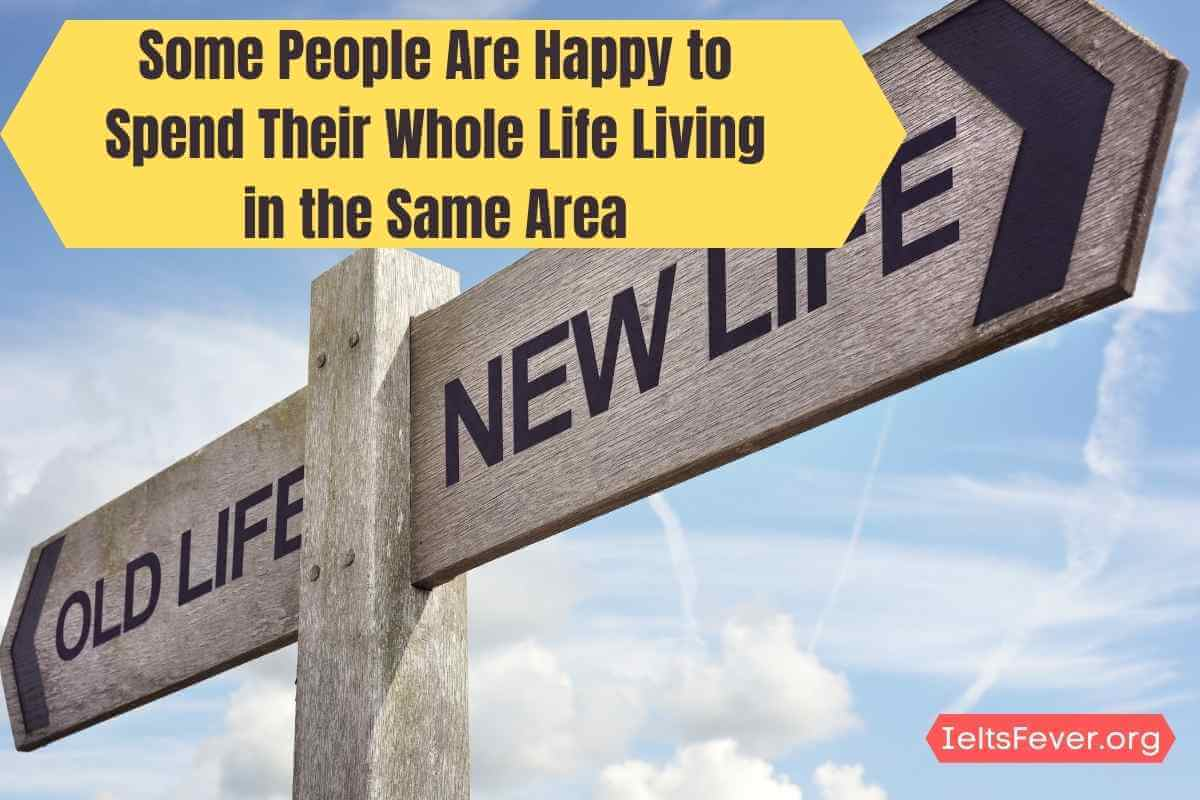 People Are Happy to Spend Their Whole Life Living in the Same Area