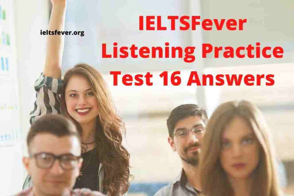 IELTSFever Listening Practice Test 16 Answers (Section 1 Application for Volunteer Children's Librarian, Section 2 Advertisement for a Health Program, Section 3 Organize a competition for university open day, Section 4 lecture on Agriculture and Environment )