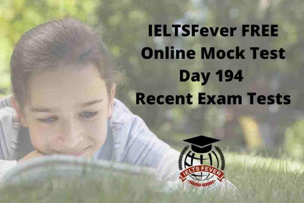 IELTSFever FREE Online Mock Test Day 194 Recent Exam Tests