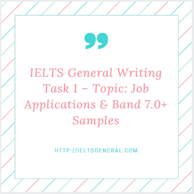 IELTS General Writing Task 1 U2013 Topic: Job Applications U0026 Band 7.0+ Samples