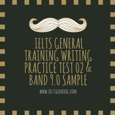 ieltsgeneral.com-ielts general training writing practice test 2 and band 9 model answer