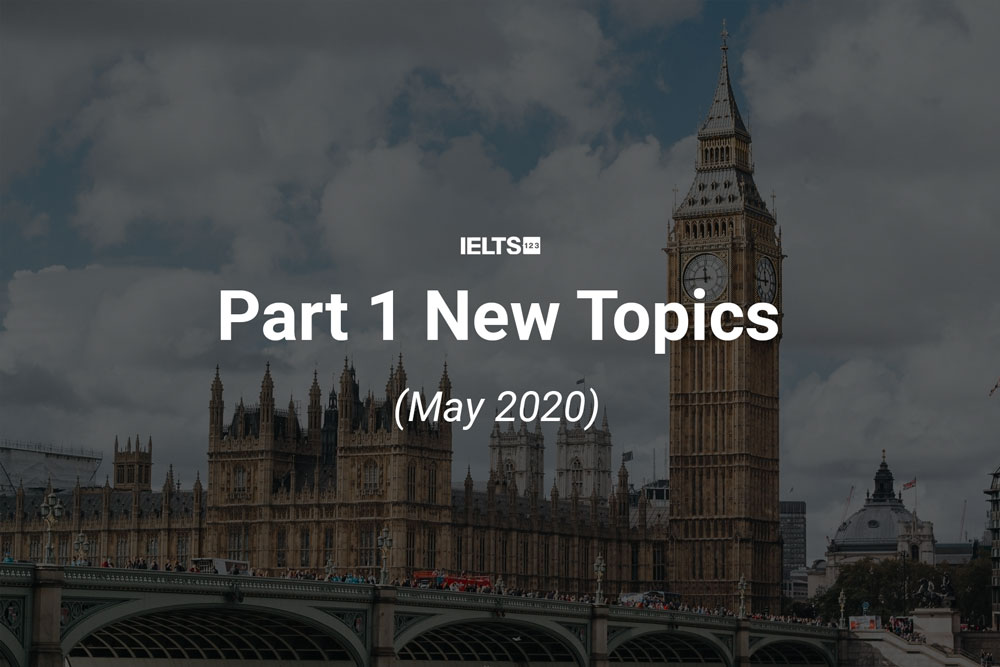IELTS speaking part 1 May 2020