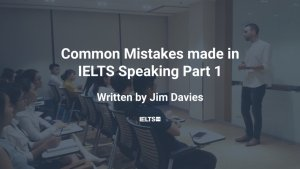 Common mistakes in IELTS part 1