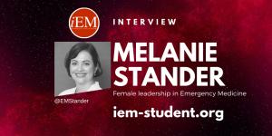 Female leadership in Emergency Medicine - Melanie Stander MD