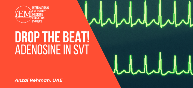 Drop the Beat! – Adenosine in SVT