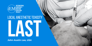 Local Anesthetic Toxicity (LAST)