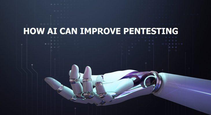 How AI can Improve Pentesting