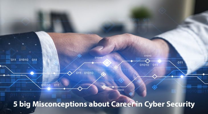 5 big Misconceptions about Career in Cyber Security