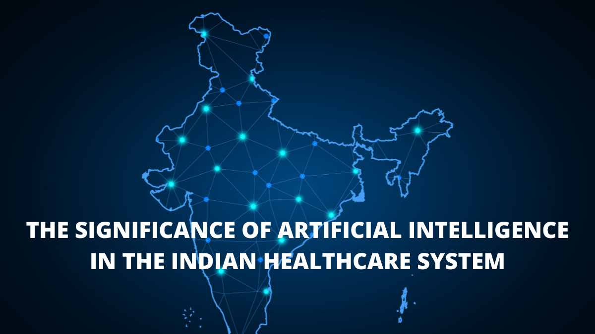 The Significance of Artificial Intelligence in the Indian Healthcare System