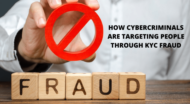 How Cybercriminals are targeting people through KYC fraud