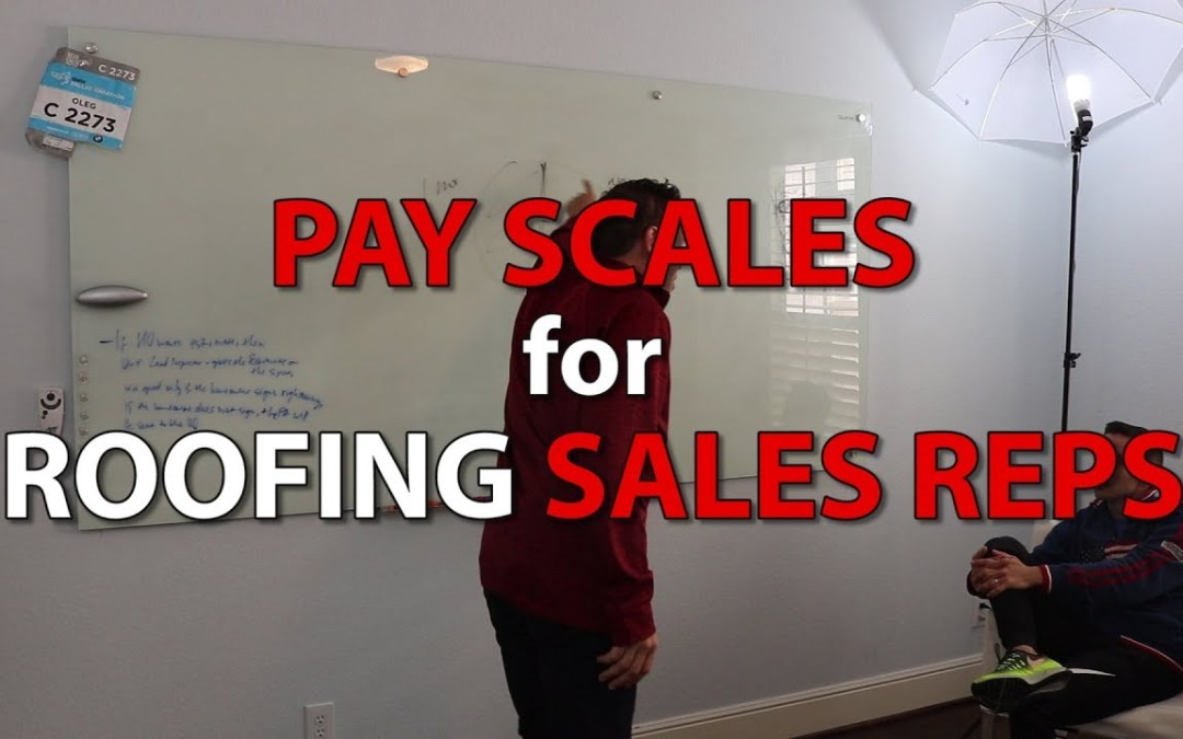 Pay Scales For Roofing Sales Reps | Recruiting Strategies