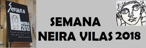 Semana Neira Vilas 2018
