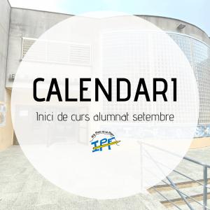 Calendari inici de curs alumnat setembre 2020-21