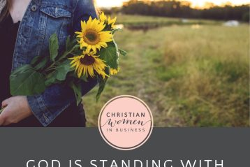 God Is Standing With You - Christian Women in Business