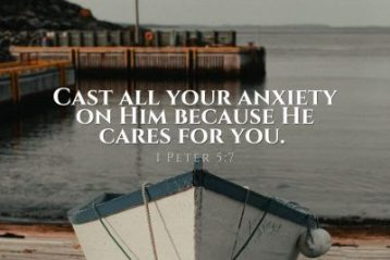 """""""Cast all your anxiety on Him because He cares for you."""" 1 Peter 5:7"""
