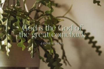 God is the God of the great comeback.